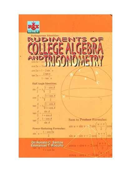 Rudiments of College Algebra and Trigonometry