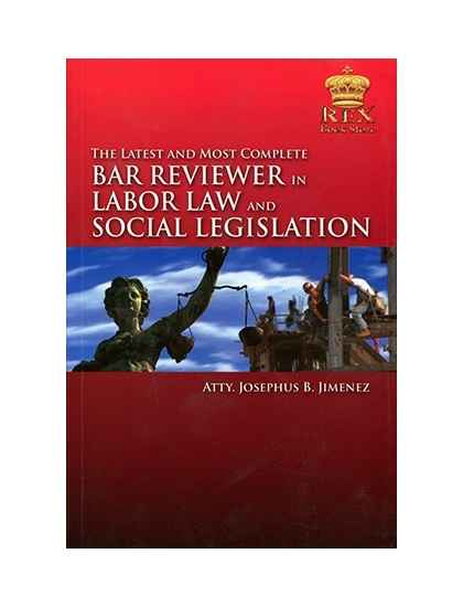 The Latest and Most Comprehensive Bar Reviewer in Labor Law