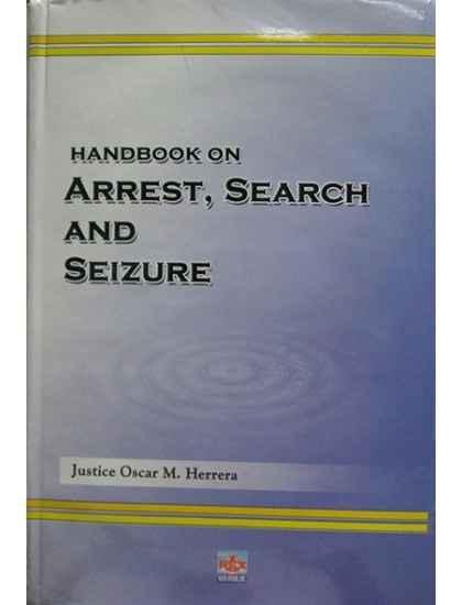 Handbook on Arrest, Search and Seizure
