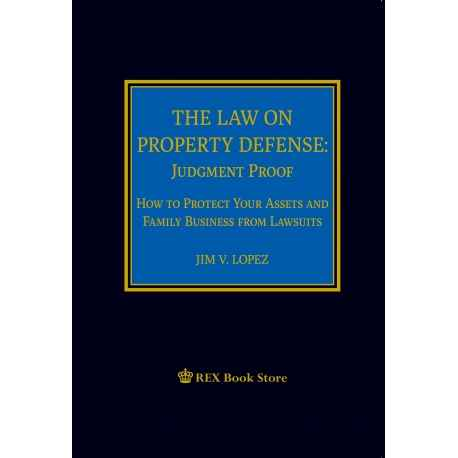 THE LAW ON PROPERTY DEFENSE: Judgment Proof (2019)