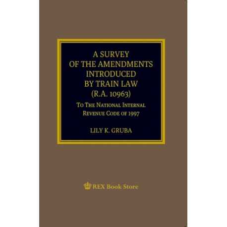 A Survey of the Amendments Introduced by Train Law 2019 Edition (Paper Bound)