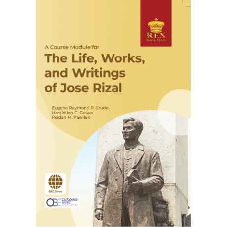 A Course Module for The Life, Works,and Writings of Jose Rizal (GEC) Paper Bound