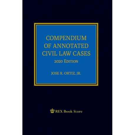 Compendium of Annotated Civil Law Cases (2020 Edition) Cloth Bound