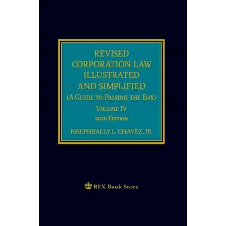 Revised Corporation Law Illustrated and Simplified Volume IV (2020 Edition) Cloth Bound
