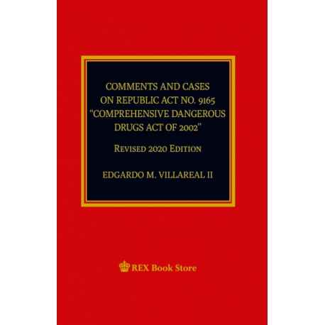 "Comments and Cases on RA No. 9165 ""Comprehensive Dangerous Act of 2002"" (2020 Edition) Paper Bound"