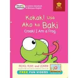 Hello Animals Kokak! Usa Ako ka Baki Croak ! I Am A Frog (Big Books)