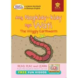 Hello Animals Ang Nagkiay-kiay nga Wati The Wiggly Earthworm(Big Books)