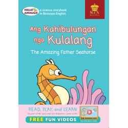 Hello Animals Ang Kahibulungan nga Kulalang The Amazing Father Seahorse (Big Books)