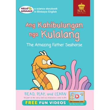 Hello Animals Ang Kahibulungan nga Bayogat The Amazing Father Seahorse (Big Books)