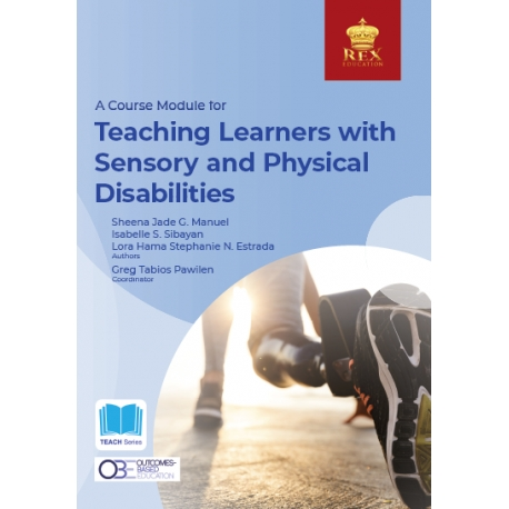 A Course Module for Teaching Learners with Sensory and Physical Disabilities (2021 Edition) Paper Bound