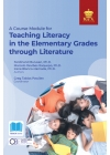 A Course Module for Teaching Literacy in the Elementary Grades through Literature (2021 Edition)