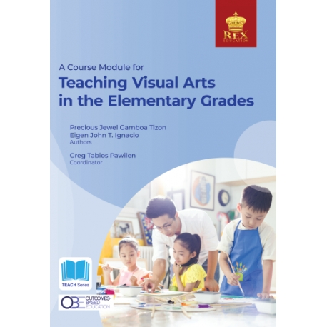 A Course Module for Teaching Visual Arts in the Elementary Grades (2021 Edition)