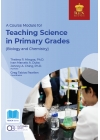 A Course Module for Teaching Science in Primary Grades (Biology and Chemistry) (2021 Edition)