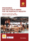Ergonomics and Facilities Planning for the Hospitality Industry (2021 Edition)