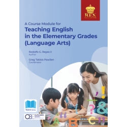 A Course module for Teaching English in the Elementary Grades (Language Arts) (2021 Edition)