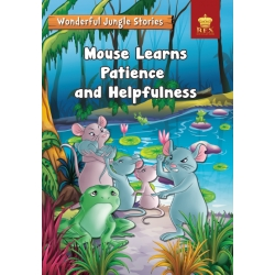 Wonderful Jungle Stories : Mouse Learns Patience and Helpfulness