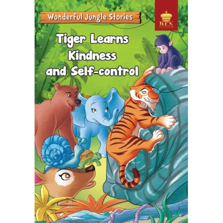 Wonderful Jungle Stories : Tiger Learns Kindness and Self-Control
