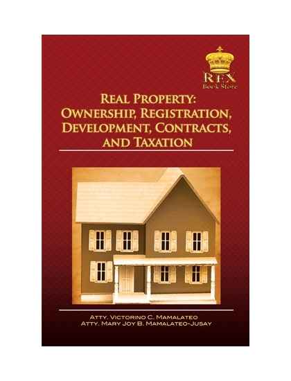 Real Property: Ownership, Registration, Development, Contracts and Taxation