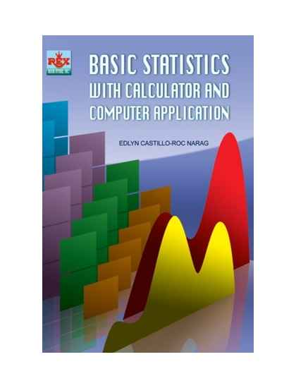 Basic Statistics with Calculator and Computer Application