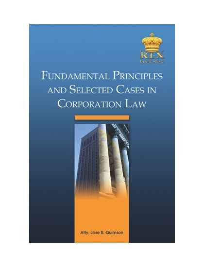 Fundamental Principles and Selected Cases in Corporation Law
