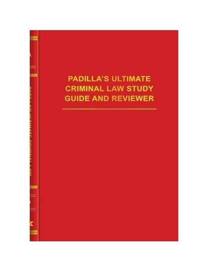 Padilla's Ultimate Criminal Law Study Guide & Reviewer