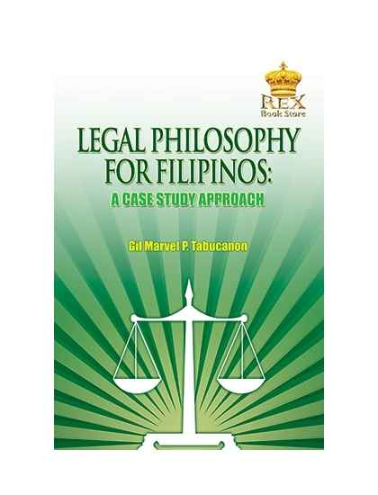 Legal Philosophy for Filipinos: A Case Study Approach